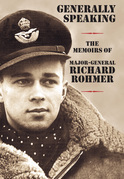Generally Speaking: The Memoirs of Major-General Richard Rohmer