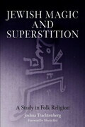 Jewish Magic and Superstition: A Study in Folk Religion