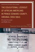 The Educational Lockout of African Americans in Prince Edward County, Virginia (1959-1964): Personal Accounts and Reflections
