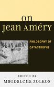 On Jean Amery: Philosophy of Catastrophe