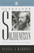 Aleksandr Solzhenitsyn: The Ascent from Ideology