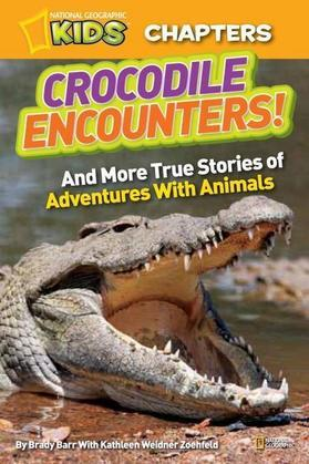 National Geographic Kids Chapters: Crocodile Encounters: and More True Stories of Adventures with Animals
