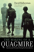 The Making of a Quagmire: America and Vietnam During the Kennedy Era