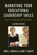 Marketing Your Educational Leadership Skills: How to Land the Job You Want