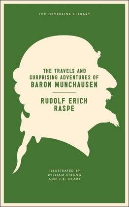 The Travels and Surprising Adventures of Baron Munchausen