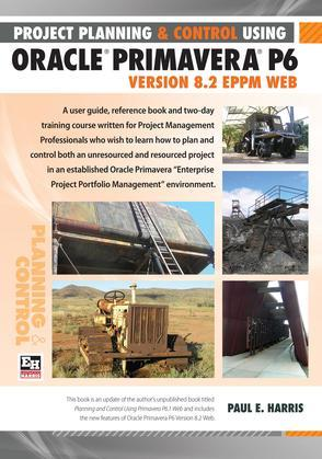 Project Planning and Control Using Oracle Primavera P6 Version 8.2 Eppm Web