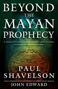 Beyond the Mayan Prophecy