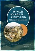 46 villes, bourgs & autres lieux