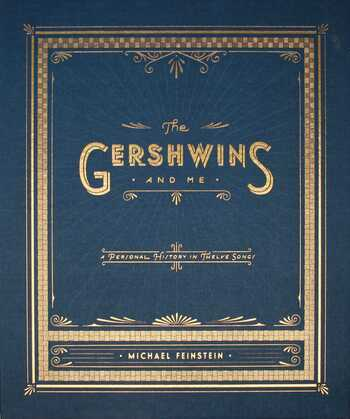 The Gershwins and Me (Enhanced Edition): A Personal History in Twelve Songs