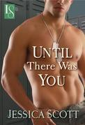 Until There Was You: A Loveswept Contemporary Military Romance