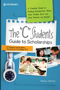 The &quot;C&quot; Students Guide to Scholarships
