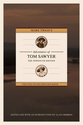Mark Twain's Adventures of Tom Sawyer: The NewSouth Edition