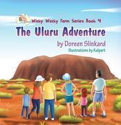 The Uluru Adventure : Wicky Wacky Farm Series Book 4