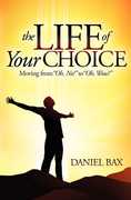 "The Life of Your Choice: Moving from """"Oh, No!"""" to """"Oh, Wow!"""""
