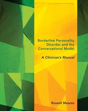Borderline Personality Disorder and the Conversational Model: A Clinician's Manual (Norton Series on Interpersonal Neurobiology)