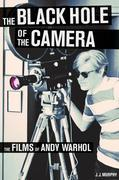 The Black Hole of the Camera: The Films of Andy Warhol