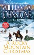 William W. Johnstone - A Rocky Mountain Christmas
