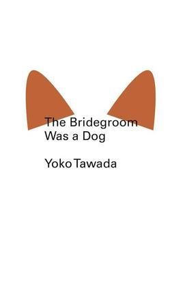 The Bridegroom Was a Dog