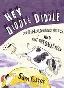 Hey Diddle Diddle: Our Best-loved Nursery Rhymes and What They Really Mean