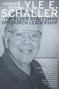 Wisdom from Lyle E. Schaller: The Elder Statesman of Church Leadership
