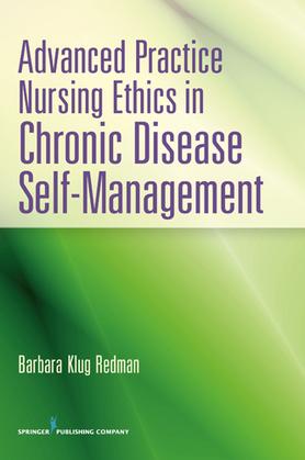 Advanced Practice Nursing Ethics in Chronic Disease Self-Management: A Guide for Advanced Nursing Practice