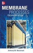 Membrane Processes for Water Reuse