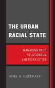 The Urban Racial State: Managing Race Relations in American Cities