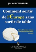 Comment sortir de l'Europe sans sortir de table