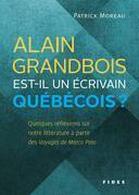 Alain Grandbois est-il un écrivain québécois?