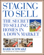 Staging to Sell: The Secret to Selling Homes in a Down Market