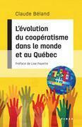 L'évolution du coopératisme dans le monde et au Québec