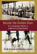 Beside the Golden Door: U.S. Immigration Reform in a New Era of Globalization