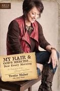 My Hair and God's Mercies . . . New Every Morning: A Story of a Life Changed by Grace