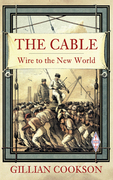 The Cable: The Wire That Changed the World