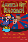 America's Got Democracy:: The Making of the World's Longest-Running Reality Show