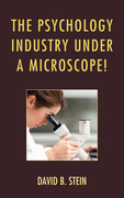 The Psychology Industry Under a Microscope!