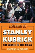 Listening to Stanley Kubrick: The Music in His Films
