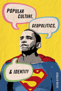Popular Culture, Geopolitics, and Identity