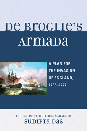 De Broglie's Armada: A Plan for the Invasion of England, 1765-1777
