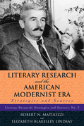 Literary Research and the American Modernist Era: Strategies and Sources