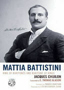 Mattia Battistini: King of Baritones and Baritone of Kings
