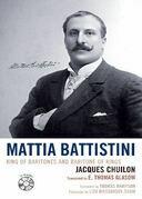 Mattia Battistini: King of Baritones and Baritone of Kings