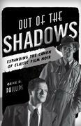 Out of the Shadows: Expanding the Canon of Classic Film Noir