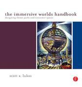 The Immersive Worlds Handbook: Designing Theme Parks and Consumer Spaces
