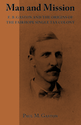 Man and Mission: E.B. Gaston and the Origins of the Fairhope Single Tax Colony