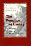The Romance of History: Essays in Honor of Lawrence S. Kaplan