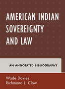 American Indian Sovereignty and Law: An Annotated Bibliography