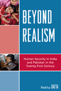 Beyond Realism: Human Security in India and Pakistan in the Twenty-First Century