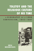 Tolstoy and the Religious Culture of His Time: A Biography of a Long Conversion, 1845-1885