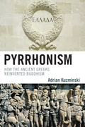 Pyrrhonism: How the Ancient Greeks Reinvented Buddhism